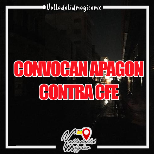 Yucatecos convocan a mega apagón contra CFE